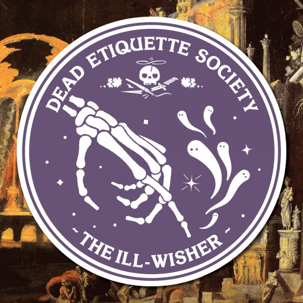 Dead Etiquette Society - The Ill-Wisher - Nightshade