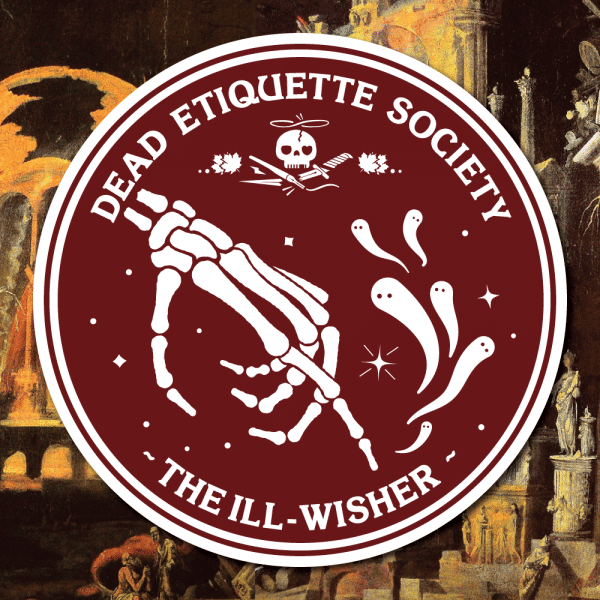 Dead Etiquette Society - The Ill-Wisher - Oxblood