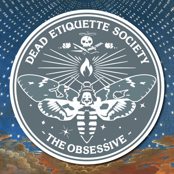 Dead Etiquette Society - The Obsessive - Steele