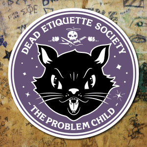 Dead Etiquette Society - The Problem Child - Nightshade